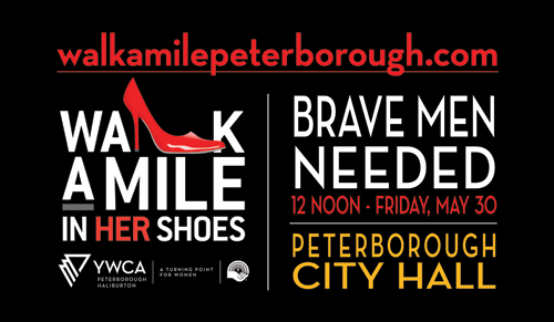 Walk A Mile in Her Shoes - Brave men needed 12 noon Friday, May 30 Peterborough City Hall